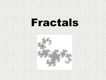 Fractals. Similar Figures Same shape Corresponding angles are congruent Corresponding sides are proportional.