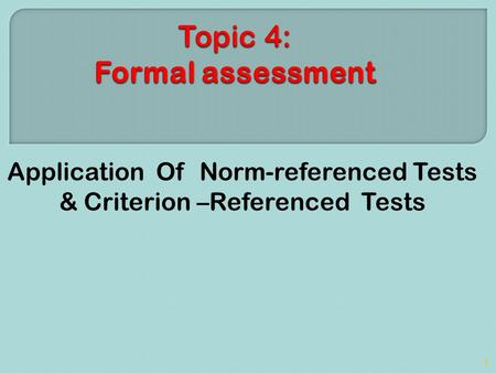 Topic 4: Formal assessment