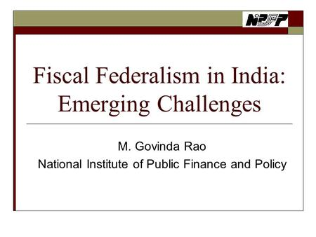 fiscal federalism in india State level fiscal reforms in the indian economy vol i, ii -new delhi: deep &  deep publications pvt ltd, 2006 3 gurumurthi, s  fiscal federalism in india:.