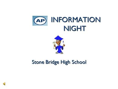 INFORMATION NIGHT INFORMATION NIGHT Stone Bridge High School.
