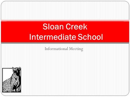 Informational Meeting Sloan Creek Intermediate School.