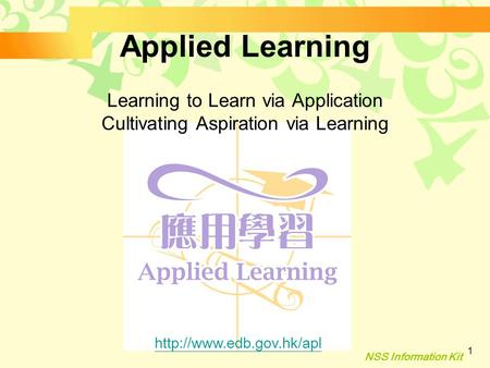 NSS Information Kit 1 Learning to Learn via Application Cultivating Aspiration via Learning Applied Learning