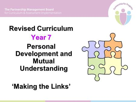Revised Curriculum Year 7 Personal Development and Mutual Understanding 'Making the Links'