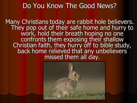 Do You Know The Good News?