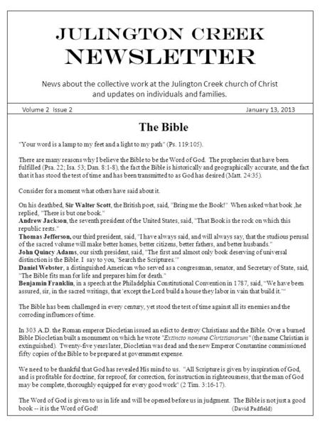 Julington Creek NEWSLETTER News about the collective work at the Julington Creek church of Christ and updates on individuals and families. Volume 2 Issue.