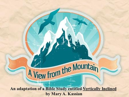An adaptation of a Bible Study entitled Vertically Inclined by Mary A. Kassian.