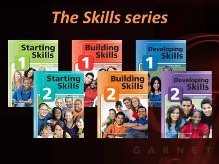 The Skills series. A new six-level skills-centered English course for young adults and adults based on the highly successful, award-winning Skills in.