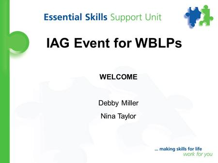 IAG Event for WBLPs WELCOME Debby Miller Nina Taylor.