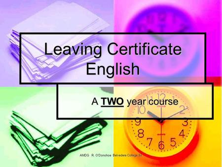 AMDG R. O'Donohoe Belvedere College SJ Leaving Certificate English A TWO year course.