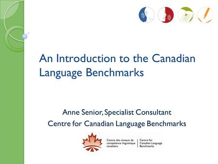 An Introduction to the Canadian Language Benchmarks