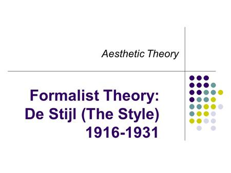 Formalist Theory: De Stijl (The Style)