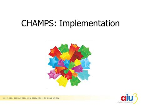 CHAMPS: Implementation Tier 1: 80-85% Universal Prevention Early Stage Problem Solving Tier 2: 5-10% Tier 3: 1-5% RTII Framework Champs Olweus Classroom.