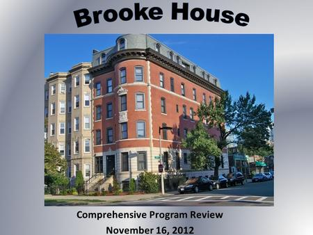 Comprehensive Program Review November 16, 2012.  Increased Contract agencies :  April 2012 MA Parole Board utilized beds  October 2012 Norfolk Sheriff's.