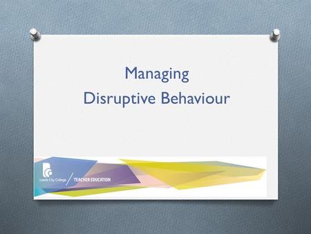 Managing Disruptive Behaviour