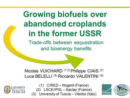 Trade-offs between sequestration and bioenergy benefits Nicolas VUICHARD (1,2) Philippe CIAIS (2) Luca BELELLI (3) Riccardo VALENTINI (3) (1)CIRED – Nogent.