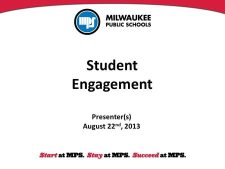Student Engagement Presenter(s) August 22 nd, 2013.