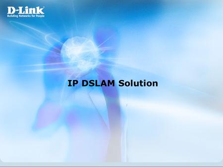 IP DSLAM Solution.
