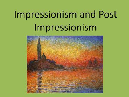 Impressionism and Post Impressionism. What is impressionism? Impressionism is similar to Realism in that it depicted a realistic event. Different because.