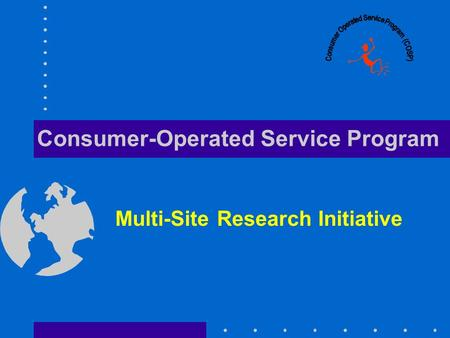 Consumer-Operated Service Program Multi-Site Research Initiative.
