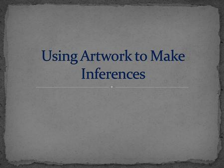 Using Artwork to Make Inferences
