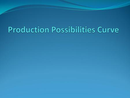 overview of the production possibility curve The production possibility frontier (ppf) is a curve depicting all maximum output possibilities for two goods, given a set of inputs consisting of resources and other factors the ppf assumes that .