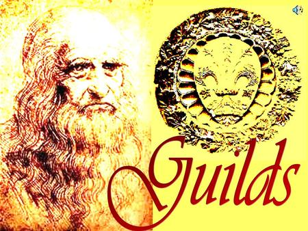 Origins of Italian Guilds Roman collegia Most likely preserved in fall of Rome Mercanzia in 10 th century – mother guild.