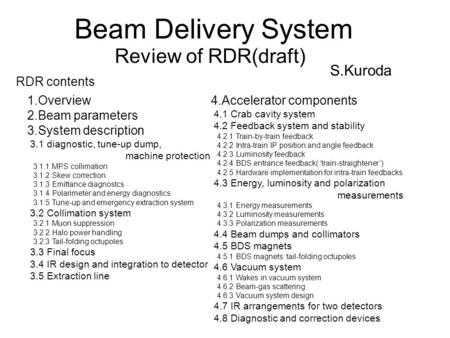 Beam Delivery System Review of RDR(draft) 1.Overview 2.Beam parameters 3.System description 3.1 diagnostic, tune-up dump, machine protection 3.1.1 MPS.