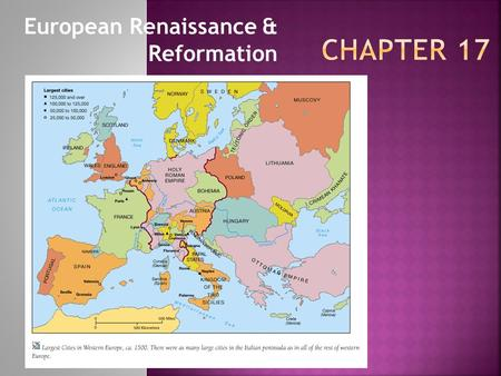 European Renaissance & Reformation.  The Renaissance was a rebirth of the Greco-Roman cultureRenaissance Florence, Venice, and Genoa  Had access to.