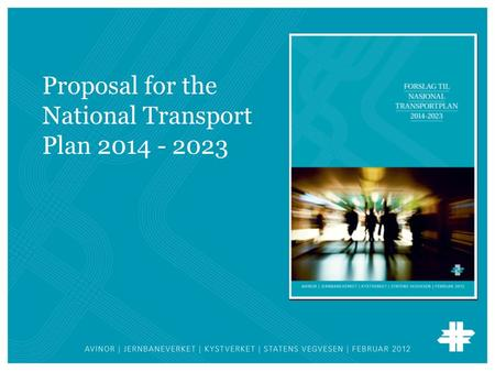 Proposal for the National Transport Plan 2014 - 2023.