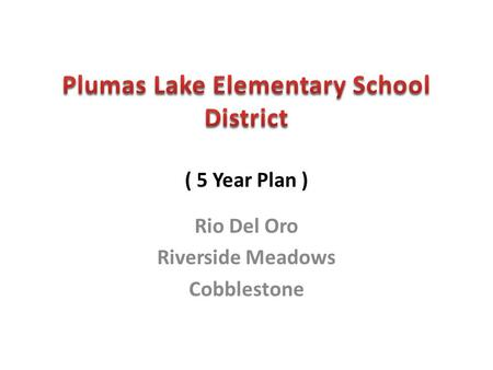 Rio Del Oro Riverside Meadows Cobblestone. Plumas Lake Elementary School District ( Maintenance Department ) Here's the life cycle I use for our Deferred.