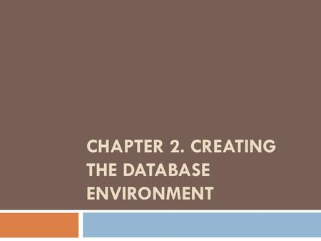 Chapter 2. Creating the Database Environment