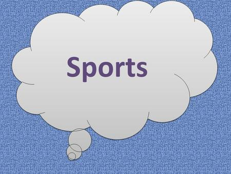 Sports. What are your favorite sport ? what is the hobby in the picture ?