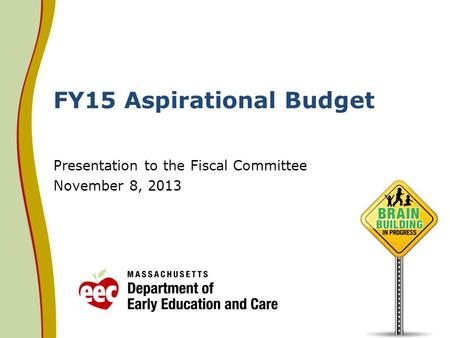 FY15 Aspirational Budget Presentation to the Fiscal Committee November 8, 2013.