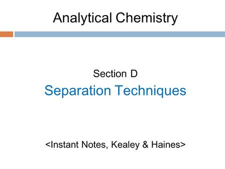 Analytical Chemistry Section D Separation Techniques.
