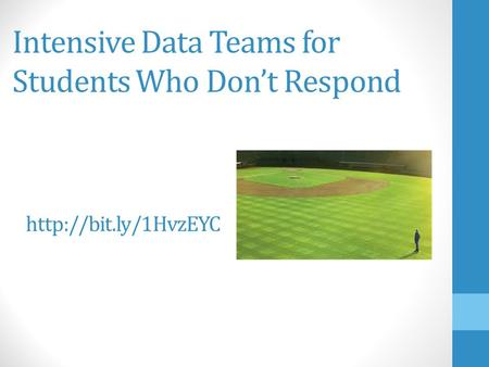 Intensive Data Teams for Students Who Don't Respond