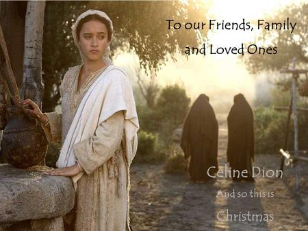 Celine Dion To our Friends, Family and Loved Ones Christmas