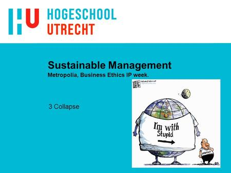 Sustainable Management Metropolia, Business Ethics IP week. 3 Collapse.
