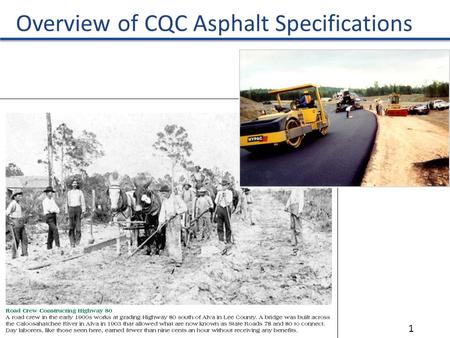 Florida Department of Transportation 1 Overview of CQC Asphalt Specifications.