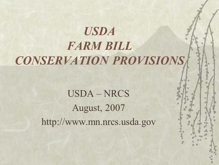 USDA FARM BILL CONSERVATION PROVISIONS USDA – NRCS August, 2007