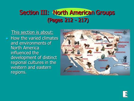 Section III: North American Groups (Pages 212 - 217) This section is about: This section is about: How the varied climates and environments of North America.