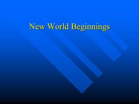 New World Beginnings. Early Civilizations Agriculture, especially corn growing, accounted for the size and sophistication of the Native American civilizations.