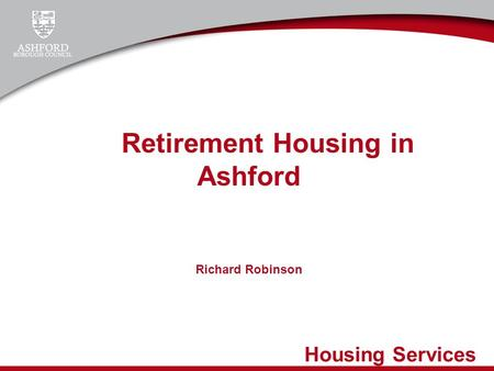 Housing Services Retirement Housing in Ashford Richard Robinson.