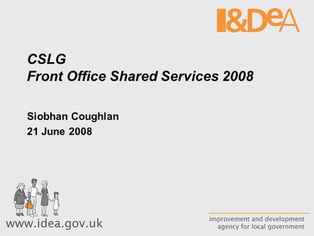 CSLG Front Office Shared Services 2008 Siobhan Coughlan 21 June 2008.