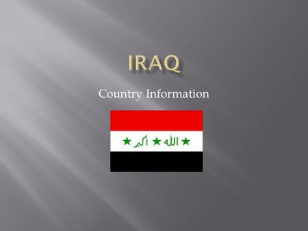 Country Information. -2009 Estimate -31,234,000 -71.2/km 2 (125th) 184.6/sq mi Map of Iraq and surrounding countries.