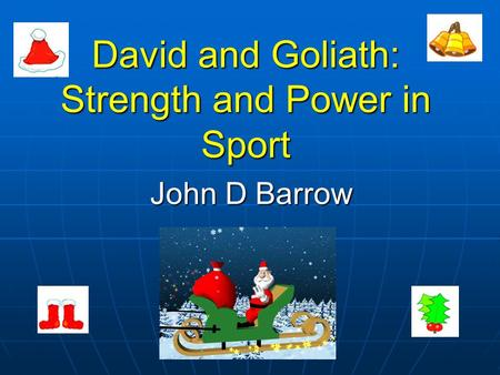 David and Goliath: Strength and Power in Sport John D Barrow.
