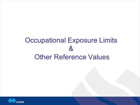 Occupational Exposure Limits & Other Reference Values.