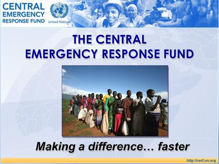 EMERGENCY RESPONSE FUND Making a difference… faster