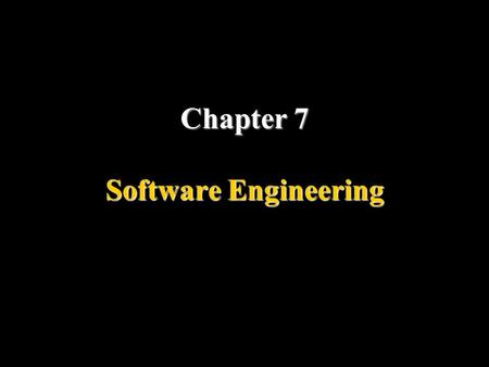 Chapter 7 Software Engineering Objectives Understand the software life cycle. Describe the development process models.. Understand the concept of modularity.