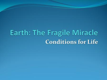 Earth: The Fragile Miracle