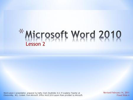 Microsoft Word 2010 Lesson 2 Revised February 14, 2011 Fixed Slide 4